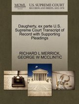 Daugherty, Ex Parte U.S. Supreme Court Transcript of Record with Supporting Pleadings