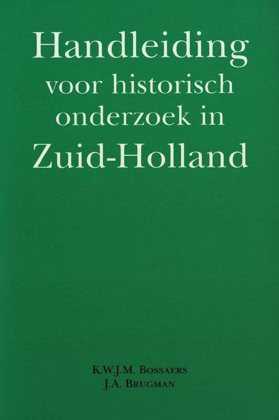 Handleiding voor historisch onderzoek in Zuid-Holland - K.W.J.M. Bossaers |