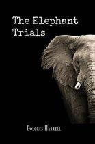 The Elephant Trials