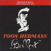 Toon Hermans - Ballot & Zaza - Vroeg Werk 1951-1954