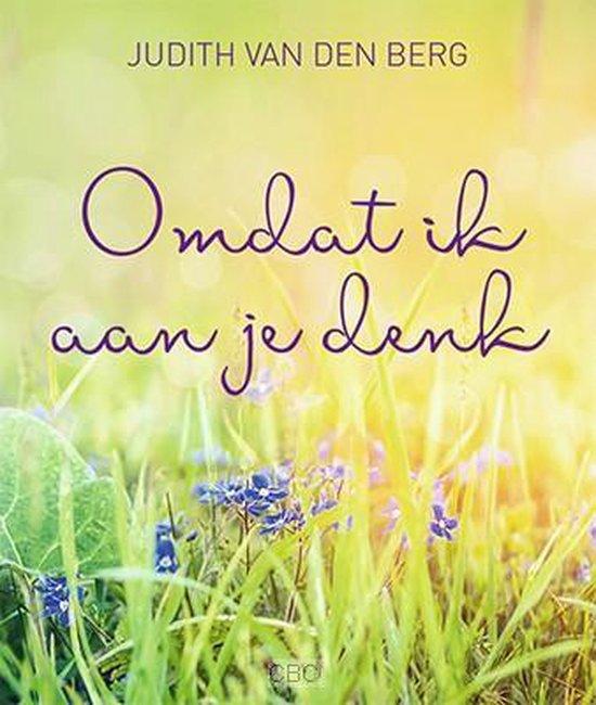 Omdat ik aan je denk - Judith van den Berg |