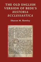 The Old English Version of Bedes Historia Ecclesiastica