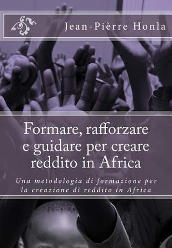 Formare, Rafforzare E Guidare Per Creare Reddito in Africa