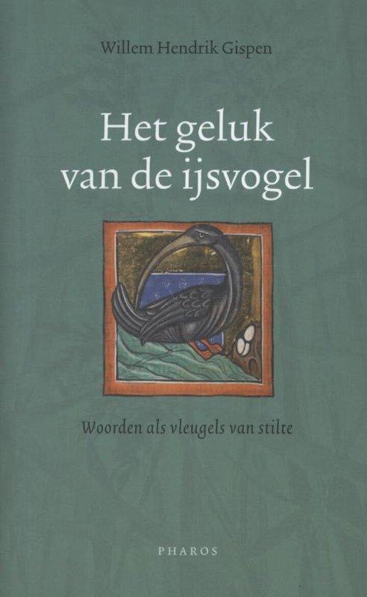 Het geluk van de ijsvogel - Willem Hendrik Gispen |