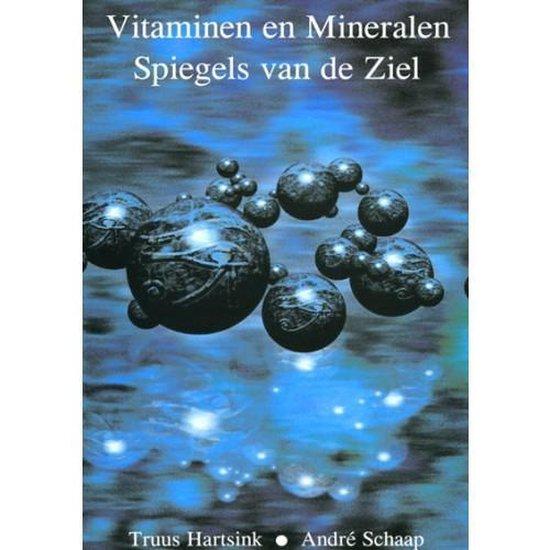 VITAMINEN EN MINERALEN, SPIEGELS VAN DE ZIEL - DEEL 3 - Truus Hartsink |