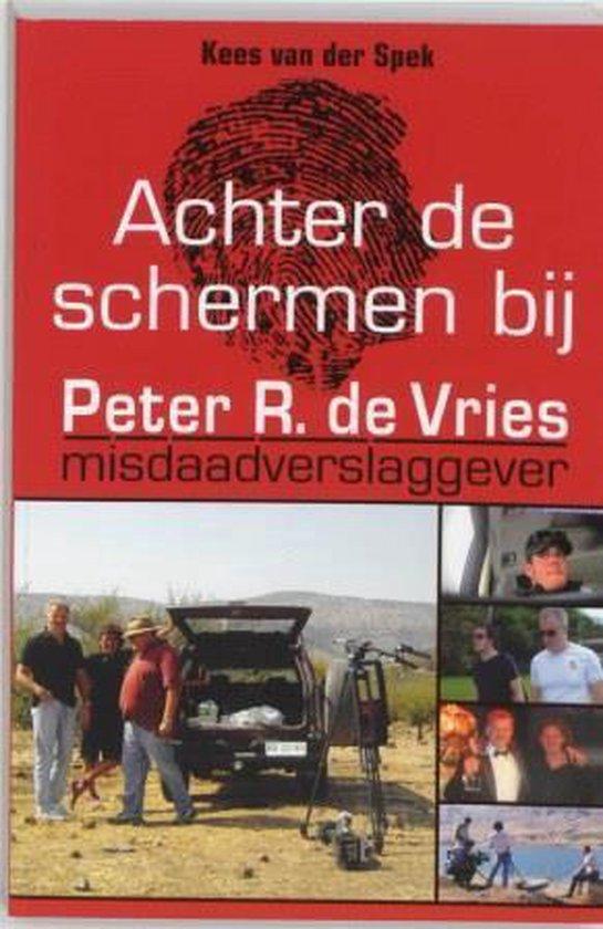 Boek cover Achter de schermen bij Peter R. de Vries / Herziene editie van K. Van Der Spek (Paperback)