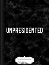 Unpresidented Composition Notebook
