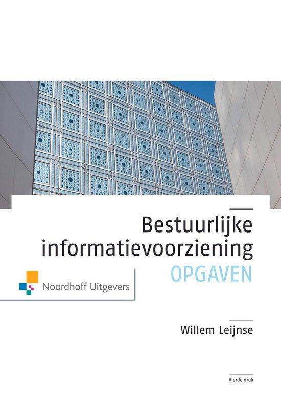 Bestuurlijke informatievoorziening Opgaven - W. Leijnse |