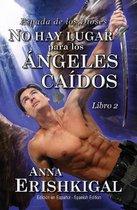 No hay lugar para los angeles caidos (Edicion en espanol)