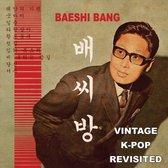Baeshi Bang - Vintage K-Pop Revisited