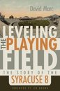 Omslag Leveling the Playing Field: The Story of the Syracuse Eight