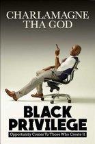 Boek cover Black Privilege van Charlamagne Tha God