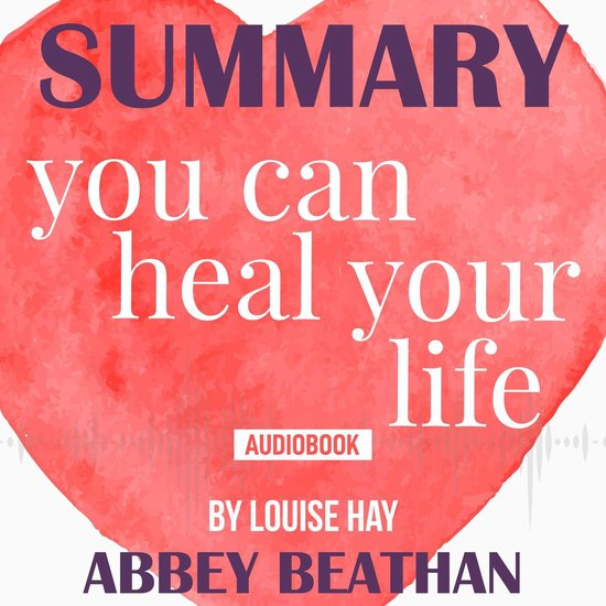 Boek cover Summary of You Can Heal Your Life by Louise Hay van Abbey Beathan (Onbekend)