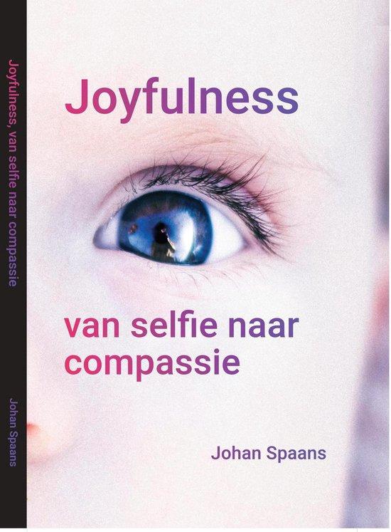 Joyfulness, van selfie naar compassie - Johan Spaans | Fthsonline.com