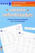 Boek cover Vakantie oefenblaadjes naar groep 5 herhalingsoefeningen taal en rekenen. Naar het 3de leerjaar, naar groep 5 van