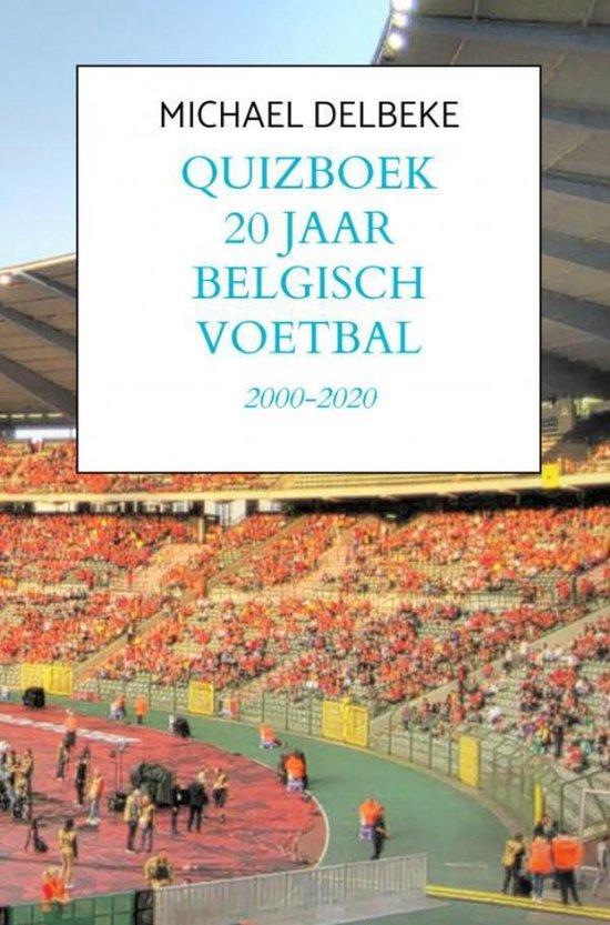Quizboek Twintig jaar Belgisch voetbal - Michael Delbeke | Fthsonline.com