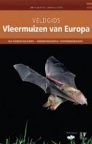 Veldgids - Vleermuizen van Europa