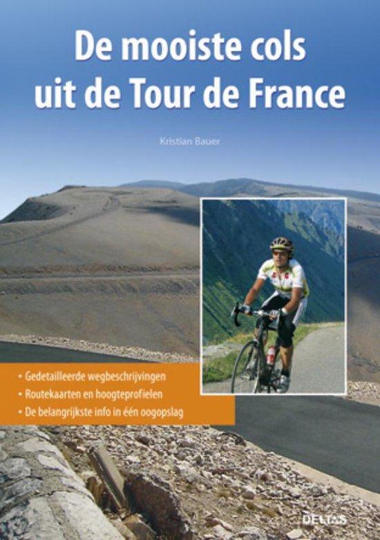 De mooiste cols uit de Tour de France - Kristian Bauer |