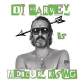 Dj Harvey Is The Sound Of Mercury R