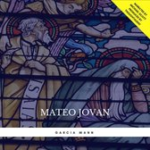 Mateo Jovan: The Adventures of a Modern Day Prophet