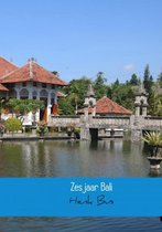 Zes jaar Bali