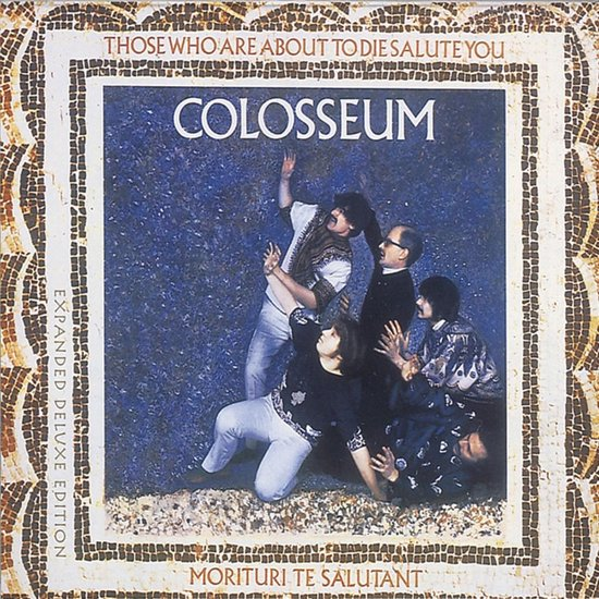 Colosseum - Those Who Are About To Die We Salut