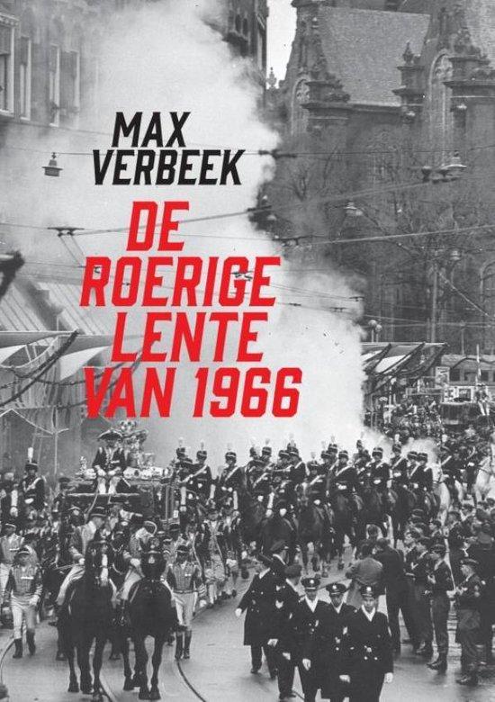de Roerige Lente van 1966 - Max Verbeek  