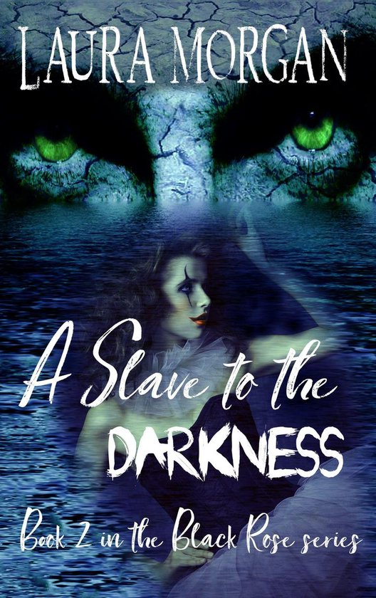 A Slave to the Darkness: Book 2 in the Black Rose Series