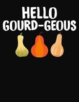 Hello Gourd-Geous: College Ruled Composition Notebook
