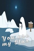You are my star notebook: beautiful notebook for boys and girls