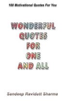 Wonderful Quotes For One And All: 100 Motivational Quotes For You