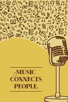 Music Connects People: DIN-A5 sheet music book with 100 pages of empty staves for composers and music students to note music and melodies