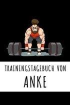 Trainingstagebuch von Anke: Personalisierter Tagesplaner f�r dein Fitness- und Krafttraing im Fitnessstudio oder Zuhause