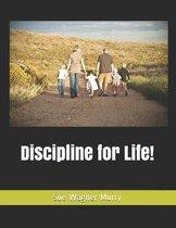 Discipline for Life!