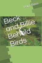Beck and Billie Behold Birds