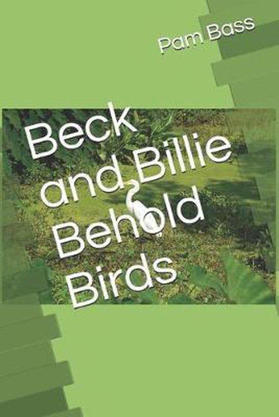 Beck and Billie Behold Birds