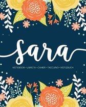 Sara: Notebook - Libreta - Cahier - Taccuino - Notizbuch: 110 pages paginas seiten pagine: Modern Florals First Name Noteboo