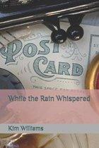 While the Rain Whispered