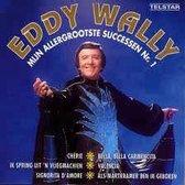 Eddy Wally - Mijn allergrootste successen nr. 1