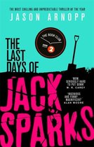 Arnopp, J: The Last Days of Jack Sparks