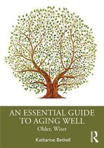 Boek cover An Essential Guide to Aging Well van Katharine Bethell