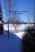 Through Snow Kissed Evergreens