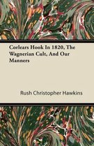 Corlears Hook In 1820, The Wagnerian Cult, And Our Manners