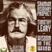 Timothy Leary Shaman Visionary Prophet - Wisdom in the Wind