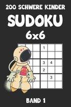 200 Schwere Kinder Sudoku 6x6 Band 1: Sudoku Puzzle R�tselheft mit L�sung, 2 R�stel pro Seite