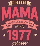 Die Beste Mama wurde 1977 geboren: Wochenkalender 2020 mit Jahres- und Monats�bersicht und Tracking von Gewohnheiten - Terminplaner - ca. Din A5