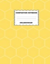 Composition Notebook College Ruled: Yellow Honeycomb Design Great For All Subjects and Grade Levels