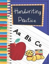 Handwriting Practice: Writing Notebook For Preschool And Kindergarten - Alphabet Practice Notebook For Children - Kids Composition Notebook
