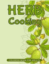 Herb Cooking Coloring Book for Adults: 30 Herbs Collection Jasmine Nettle Basil Melissa Cinnamon Fennel and More
