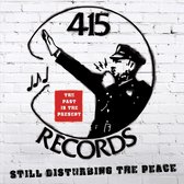 415 Records: Disturbing The Peace